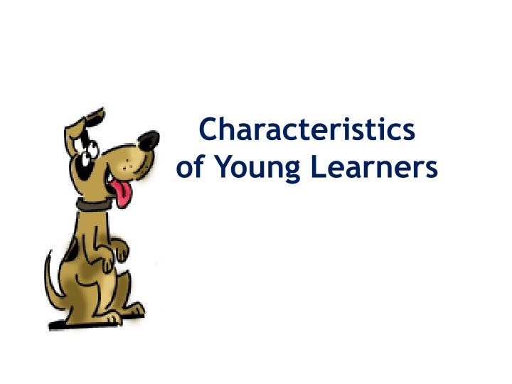 Characteristics of young learners