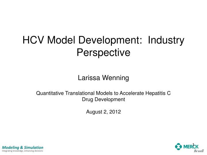 Hcv model development industry perspective