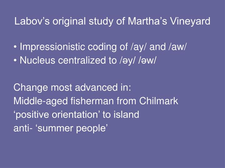 Labov's original study of Martha's Vineyard