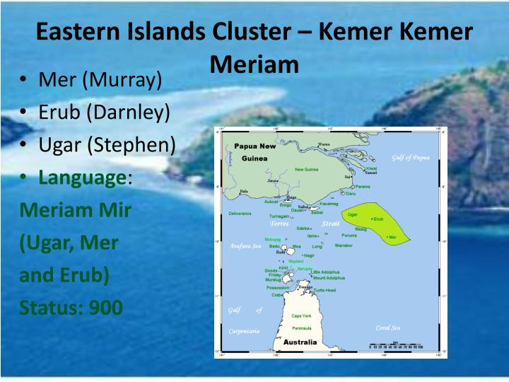Eastern Islands Cluster – Kemer Kemer Meriam
