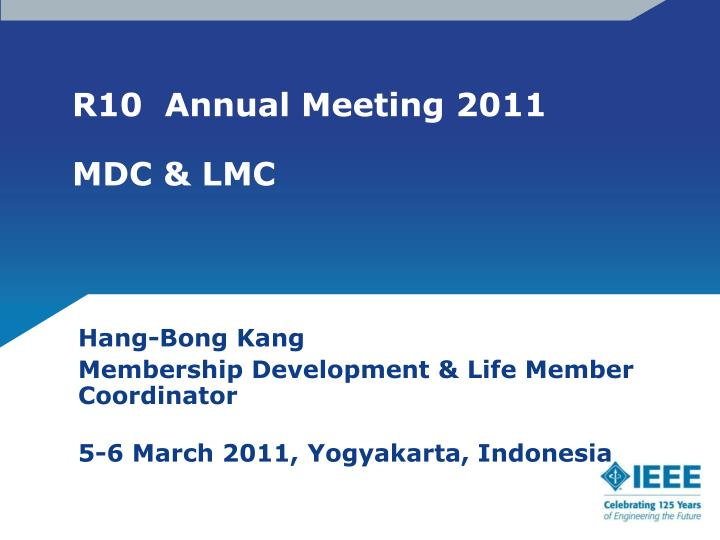 R10 annual meeting 2011 mdc lmc