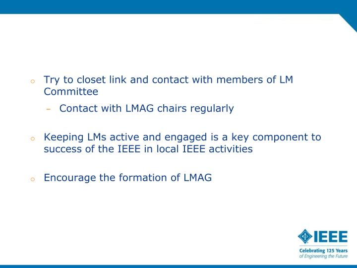 Try to closet link and contact with members of LM Committee