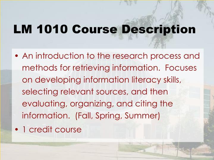 LM 1010 Course Description