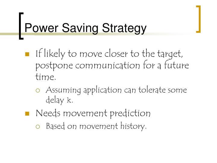 Power Saving Strategy