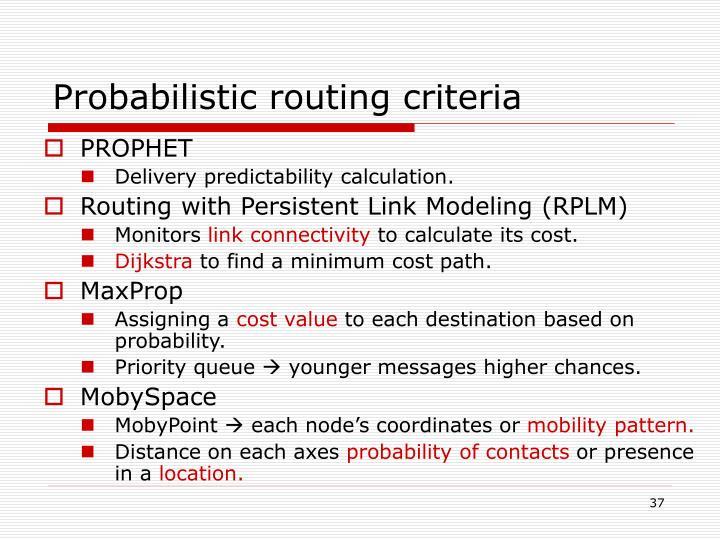 Probabilistic routing criteria