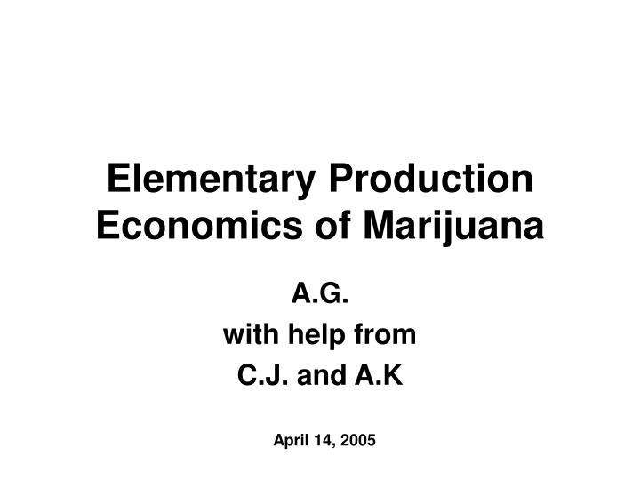 Elementary production economics of marijuana