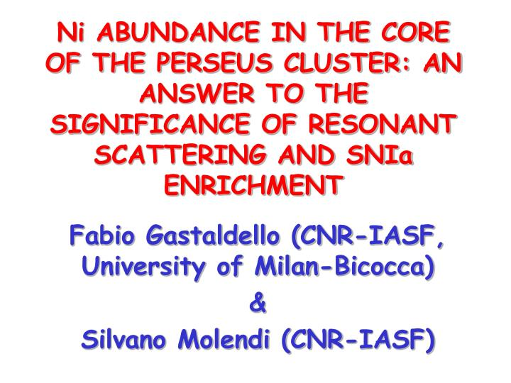 Ni ABUNDANCE IN THE CORE OF THE PERSEUS CLUSTER: AN ANSWER TO THE SIGNIFICANCE OF RESONANT SCATTERIN...
