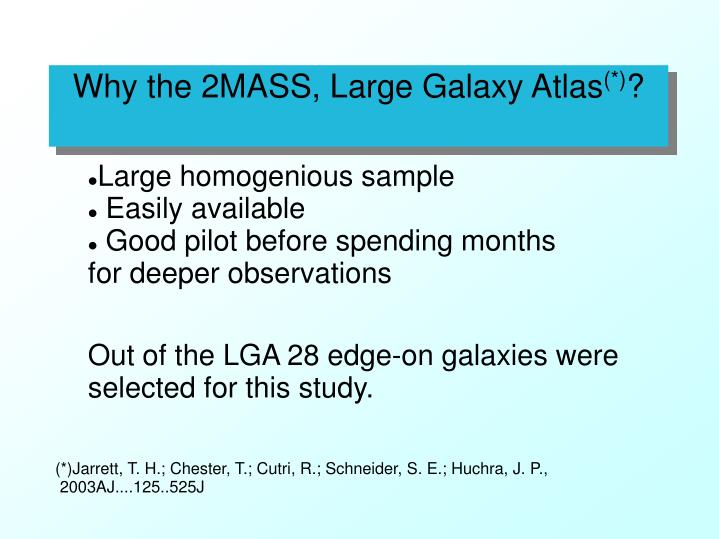 Why the 2MASS, Large Galaxy Atlas