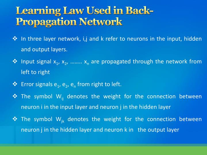Learning Law Used in Back-       Propagation Network