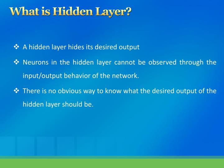 What is Hidden Layer?