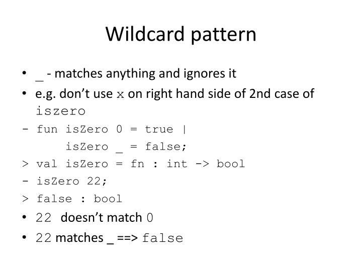 Wildcard pattern