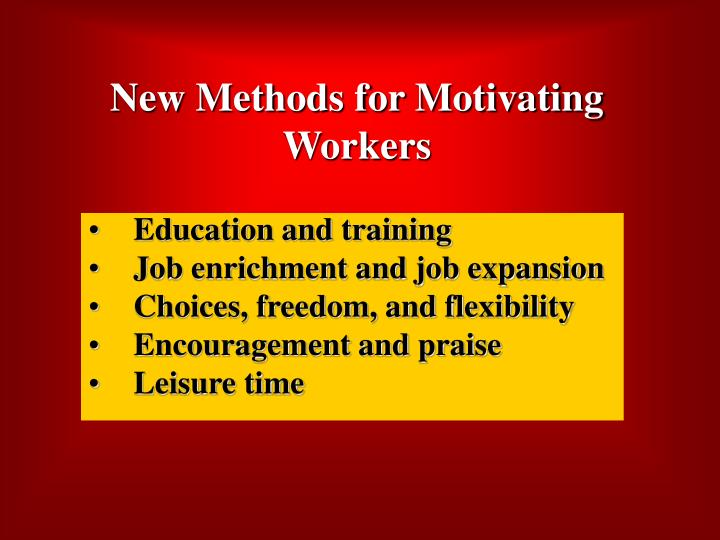 New Methods for Motivating Workers