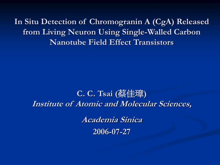 In Situ Detection of Chromogranin A (CgA) Released from Living Neuron Using Single-Walled Carbon Nanotube Field Effect Transistors