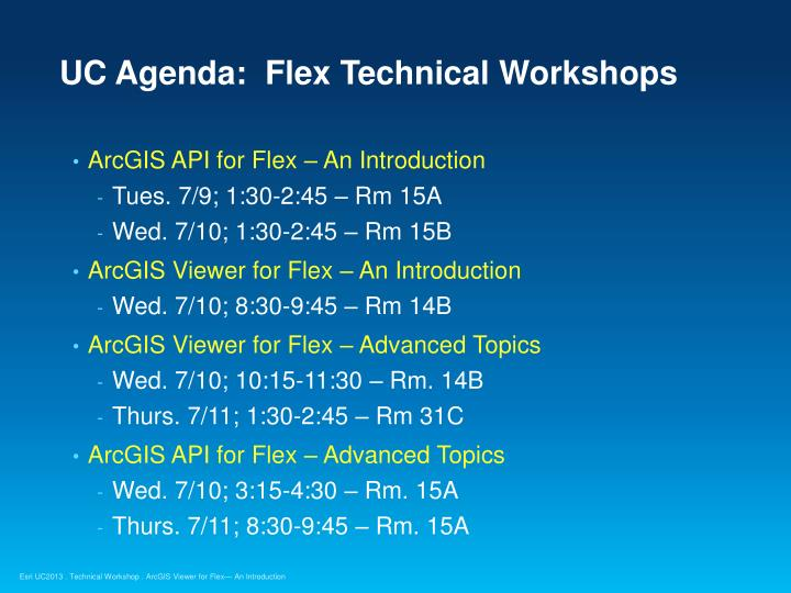 UC Agenda:  Flex Technical Workshops