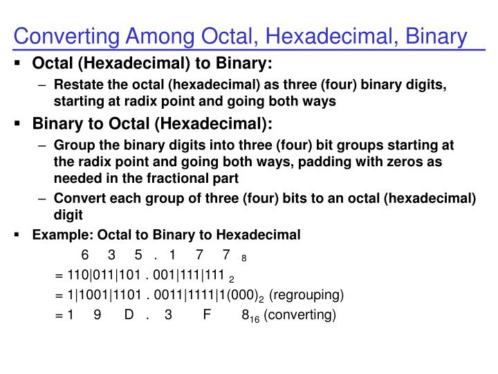 Converting Among Octal, Hexadecimal, Binary