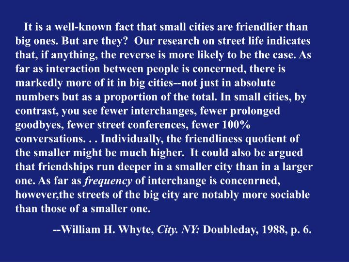 It is a well-known fact that small cities are friendlier than big ones. But are they?  Our resear...
