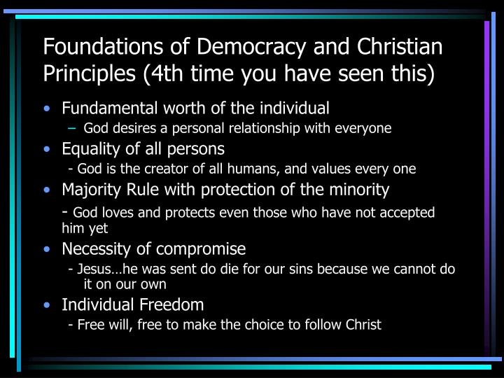 Foundations of Democracy and Christian Principles (4th time you have seen this)