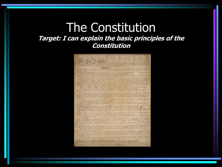 The constitution target i can explain the basic principles of the constitution