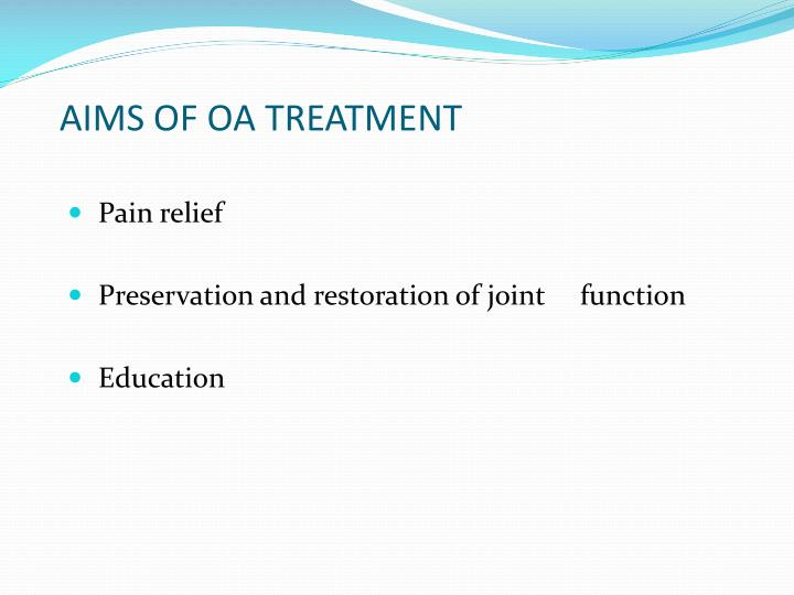 AIMS OF OA TREATMENT