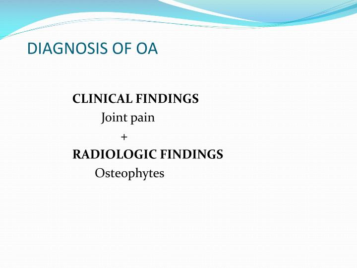 DIAGNOSIS OF OA