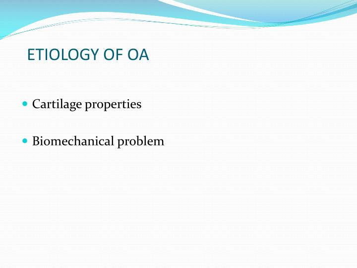 ETIOLOGY OF OA