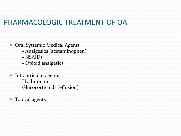 PHARMACOLOGIC TREATMENT OF OA