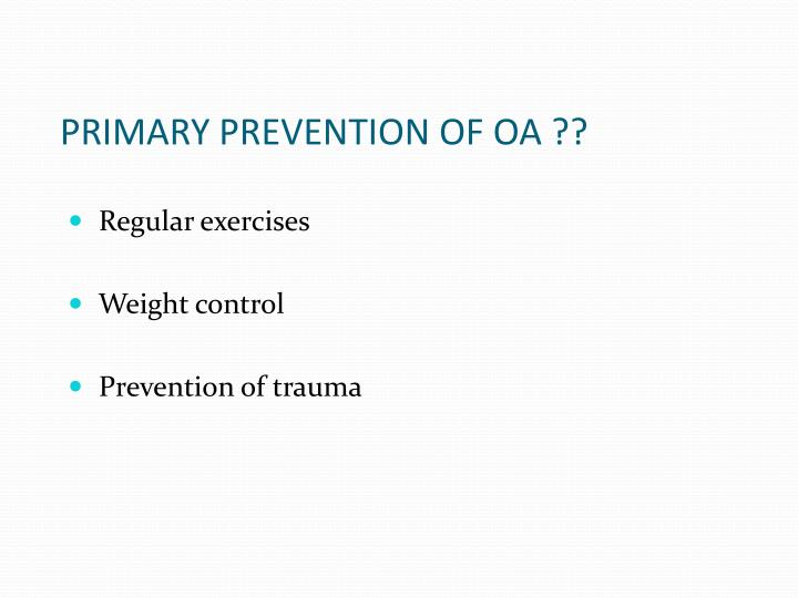 PRIMARY PREVENTION OF OA