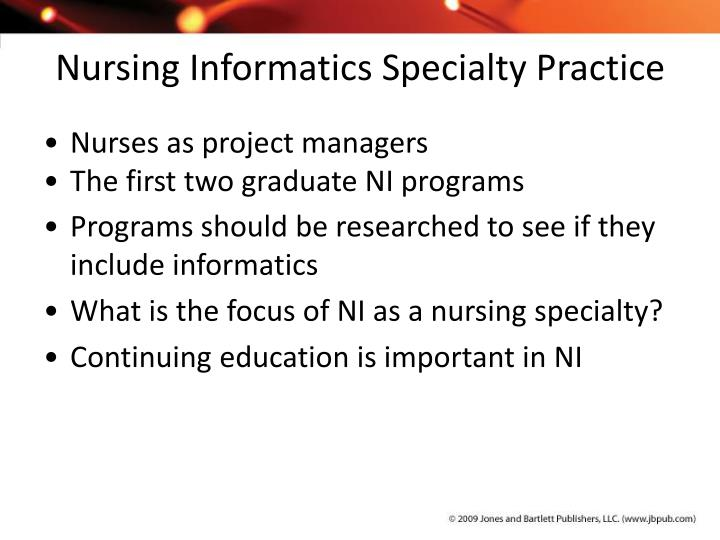 informatics specialty Describe the specialty of nursing informatics and explain  the knowledge  required for the field of nursing informatics has expanded and it is.