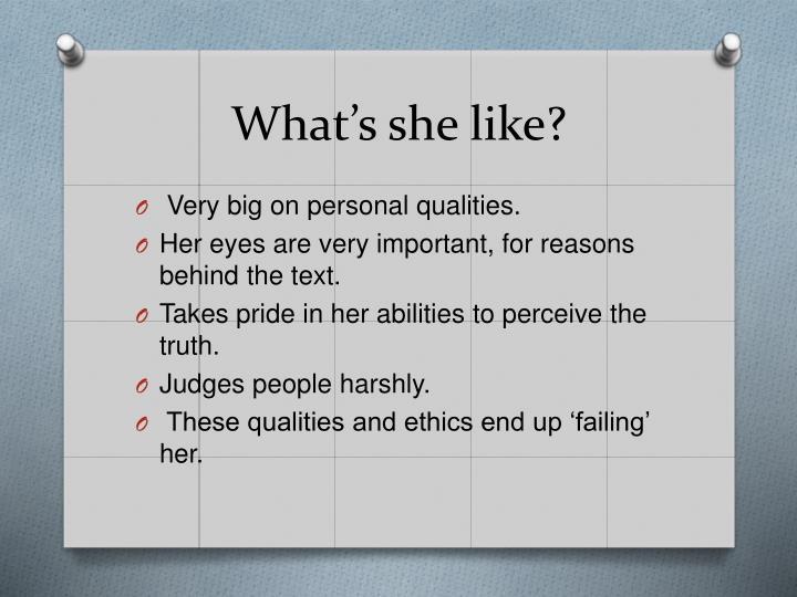 What's she like?