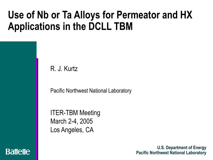 use of nb or ta alloys for permeator and hx applications in the dcll tbm