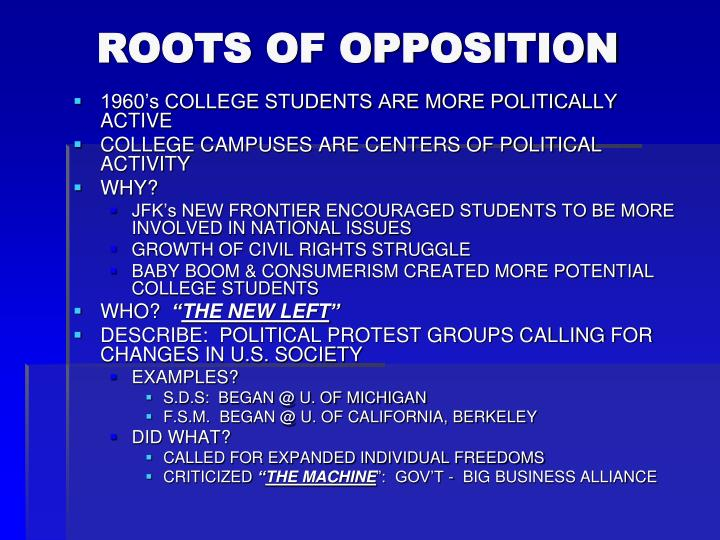 ROOTS OF OPPOSITION