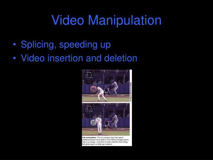 Video Manipulation