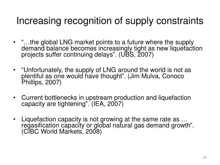 Increasing recognition of supply constraints