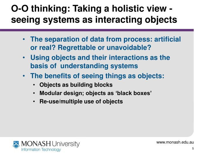O-O thinking: Taking a holistic view -  seeing systems as interacting objects