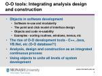o o tools integrating analysis design and construction