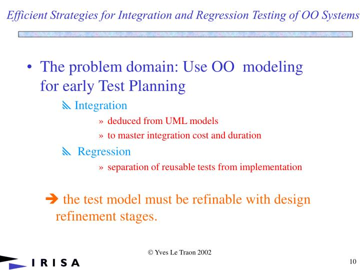 Efficient Strategies for Integration and Regression Testing of OO Systems