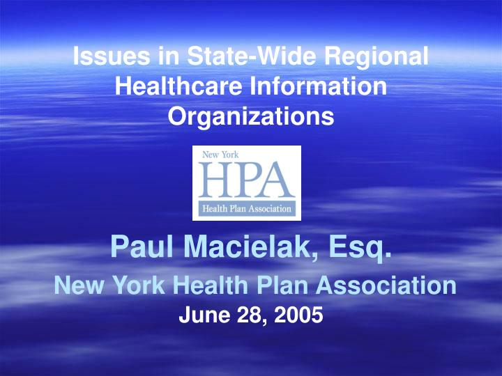 Issues in State-Wide Regional Healthcare Information Organizations