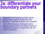 3a differentiate your boundary partners