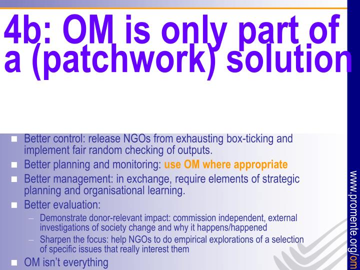4b: OM is only part of a (patchwork) solution