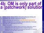 4b om is only part of a patchwork solution