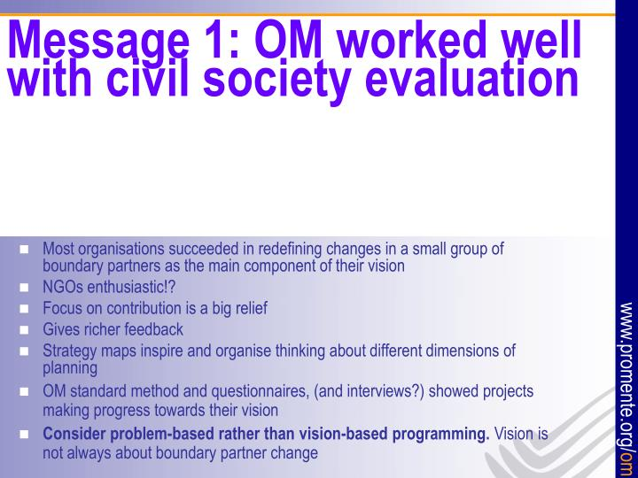 Message 1: OM worked well with civil society evaluation