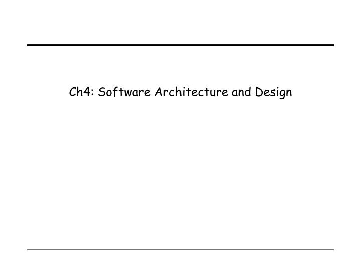 Ch4 software architecture and design