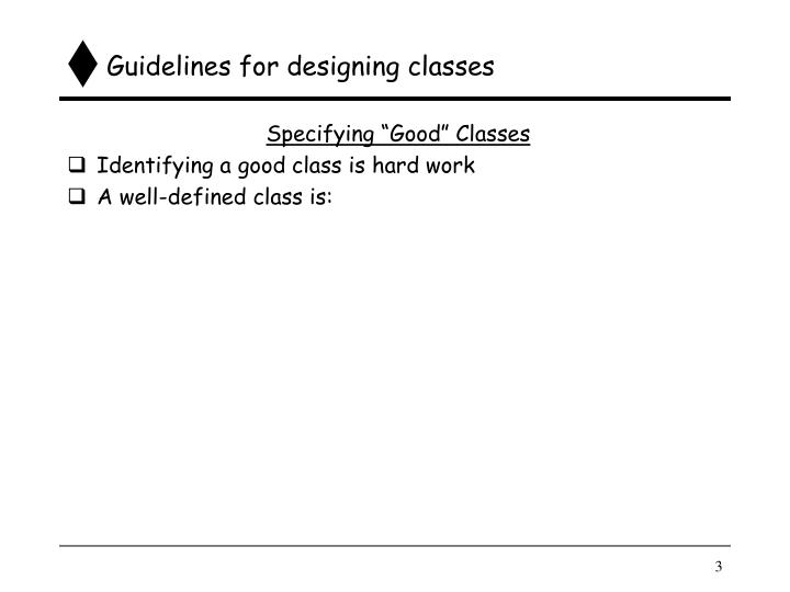 Guidelines for designing classes