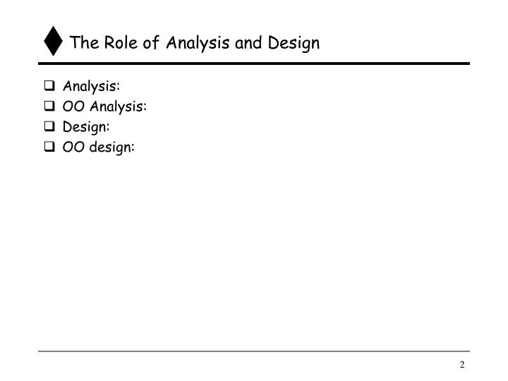 The role of analysis and design1