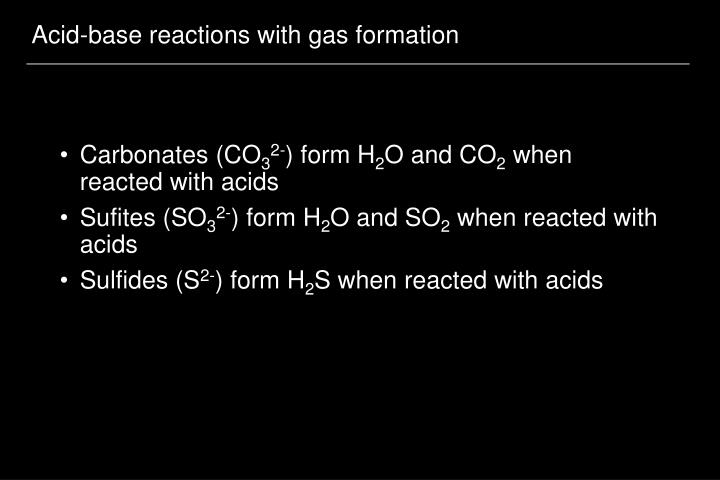 Acid-base reactions with gas formation