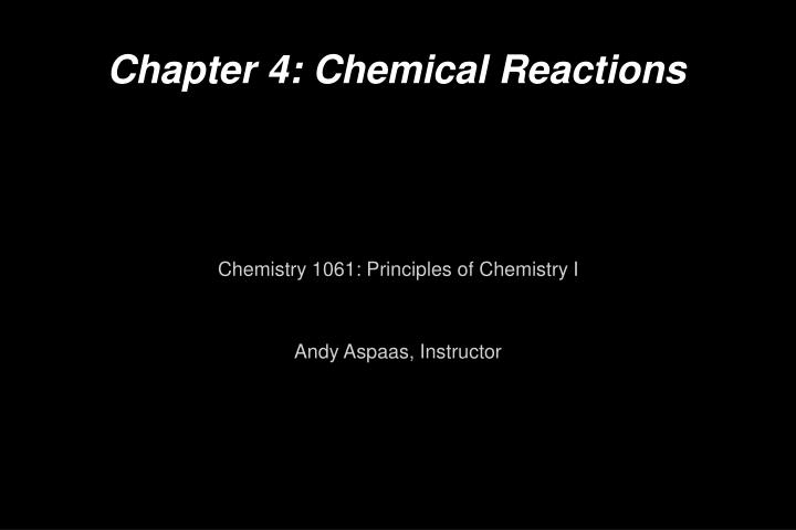 Chapter 4 chemical reactions