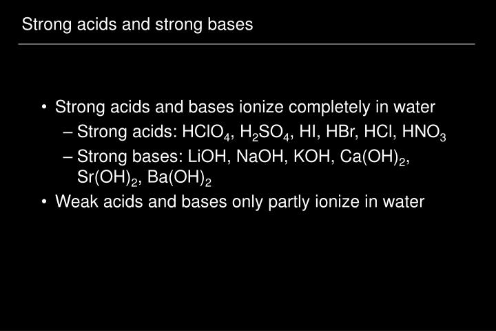 Strong acids and strong bases