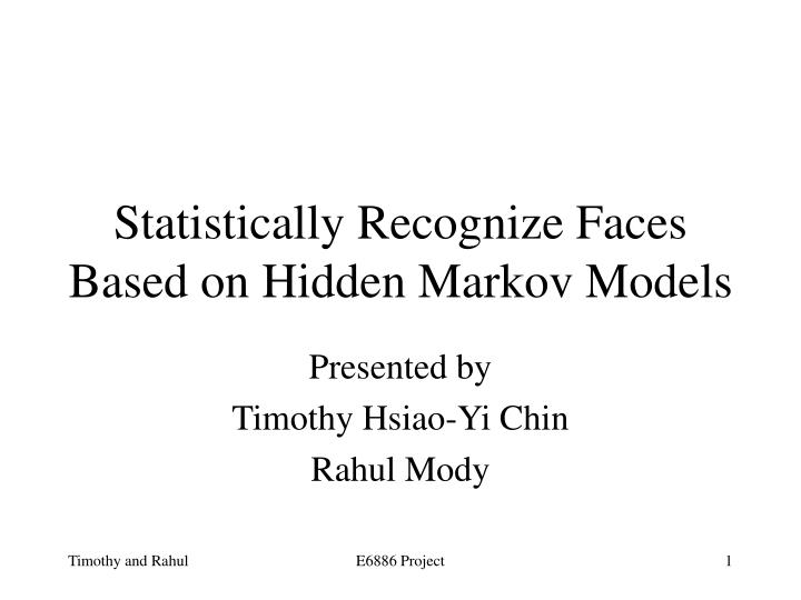 Statistically recognize faces based on hidden markov models