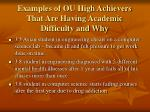 examples of ou high achievers that are having academic difficulty and why