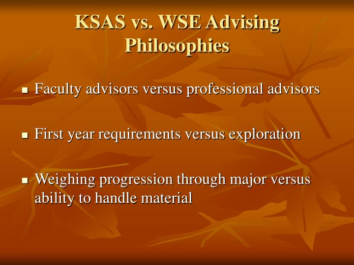 KSAS vs. WSE Advising Philosophies